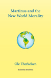 Forside på Ole Therkelsens bog, Martinus and the New World Morality